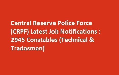 Central Reserve Police Force CRPF Latest Job Notifications