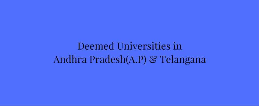 Deemed Universities in Andhra Pradesh(A.P) and Telangana