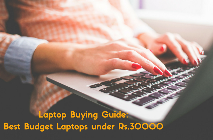 Laptop Buying Guide top 10 Best Budget Laptops under Rs.30000