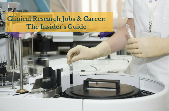Clinical Research Jobs Career: The Insiders Guide